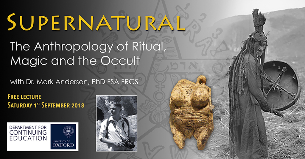 Supernatural: The Anthropology of Ritual, Magic and the Occult – FREE Oxford lecture